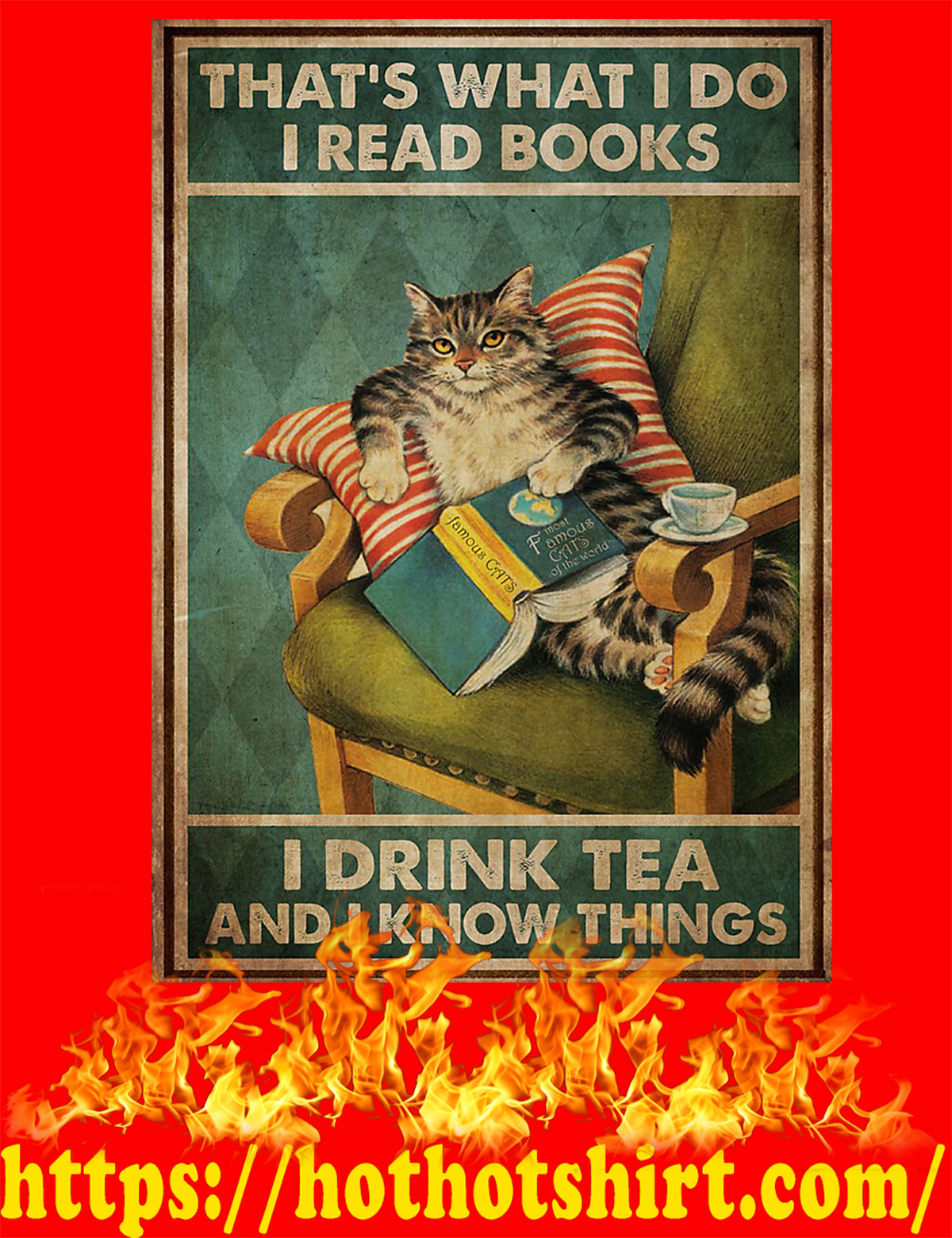 Cat That's what I do I read books I drink tea and I know things poster - A3