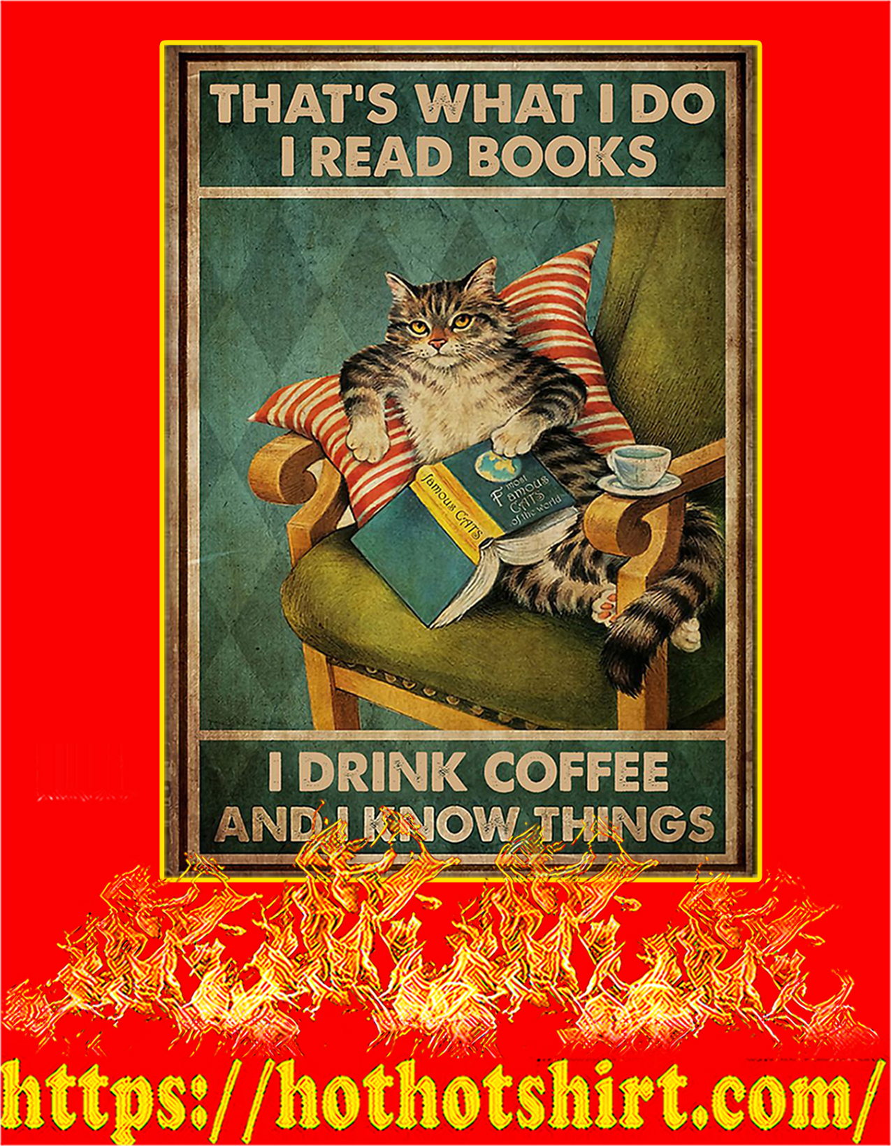 Cat that's what I do I read books I drink coffee and I know things poster - A2