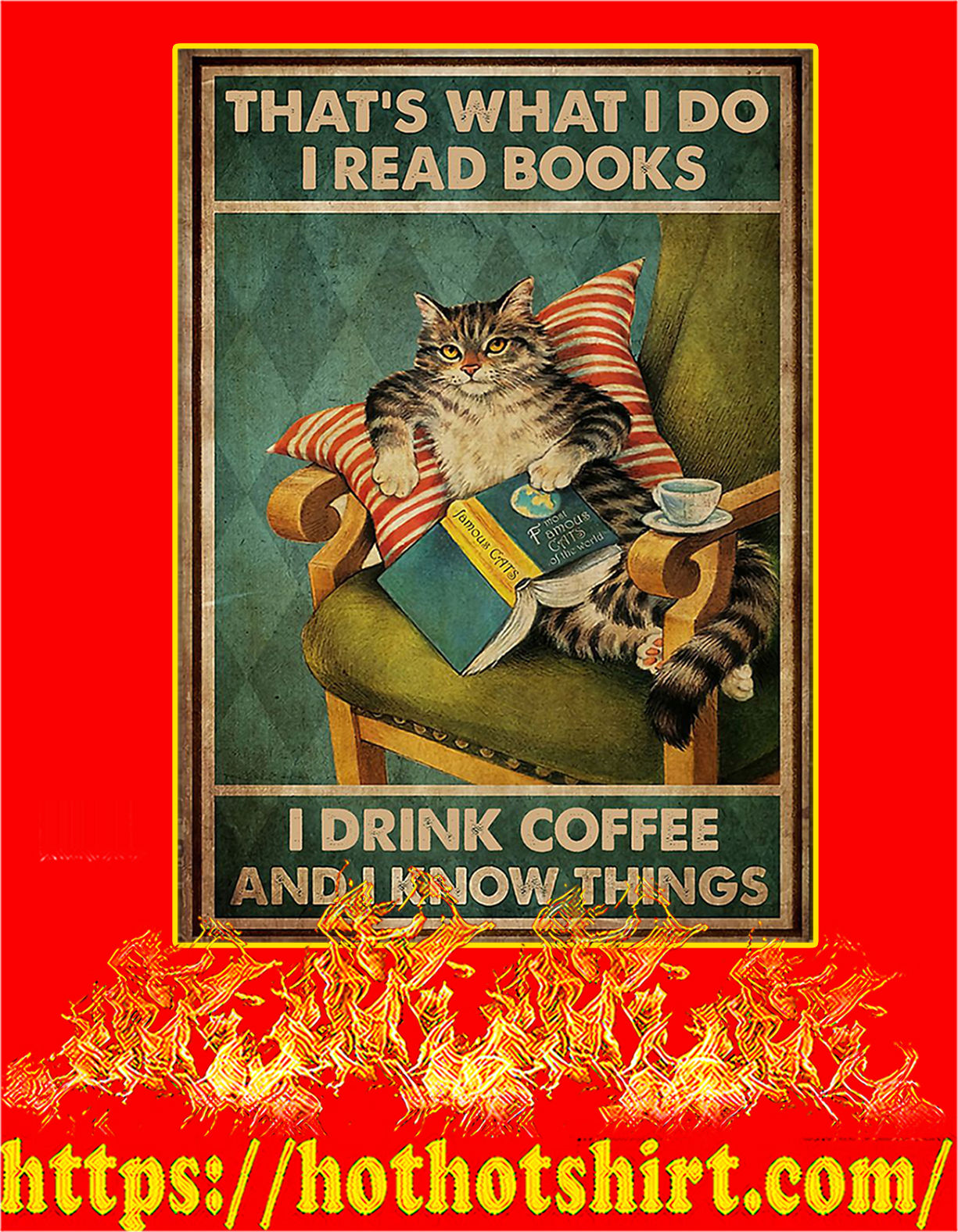 Cat that's what I do I read books I drink coffee and I know things poster - A4
