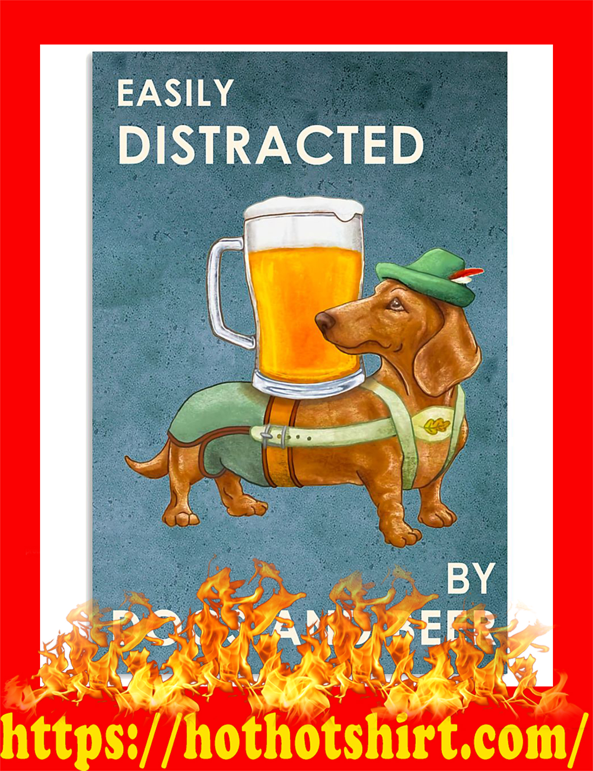 Dachshund Easily distracted by dogs and beer poster - pic 1