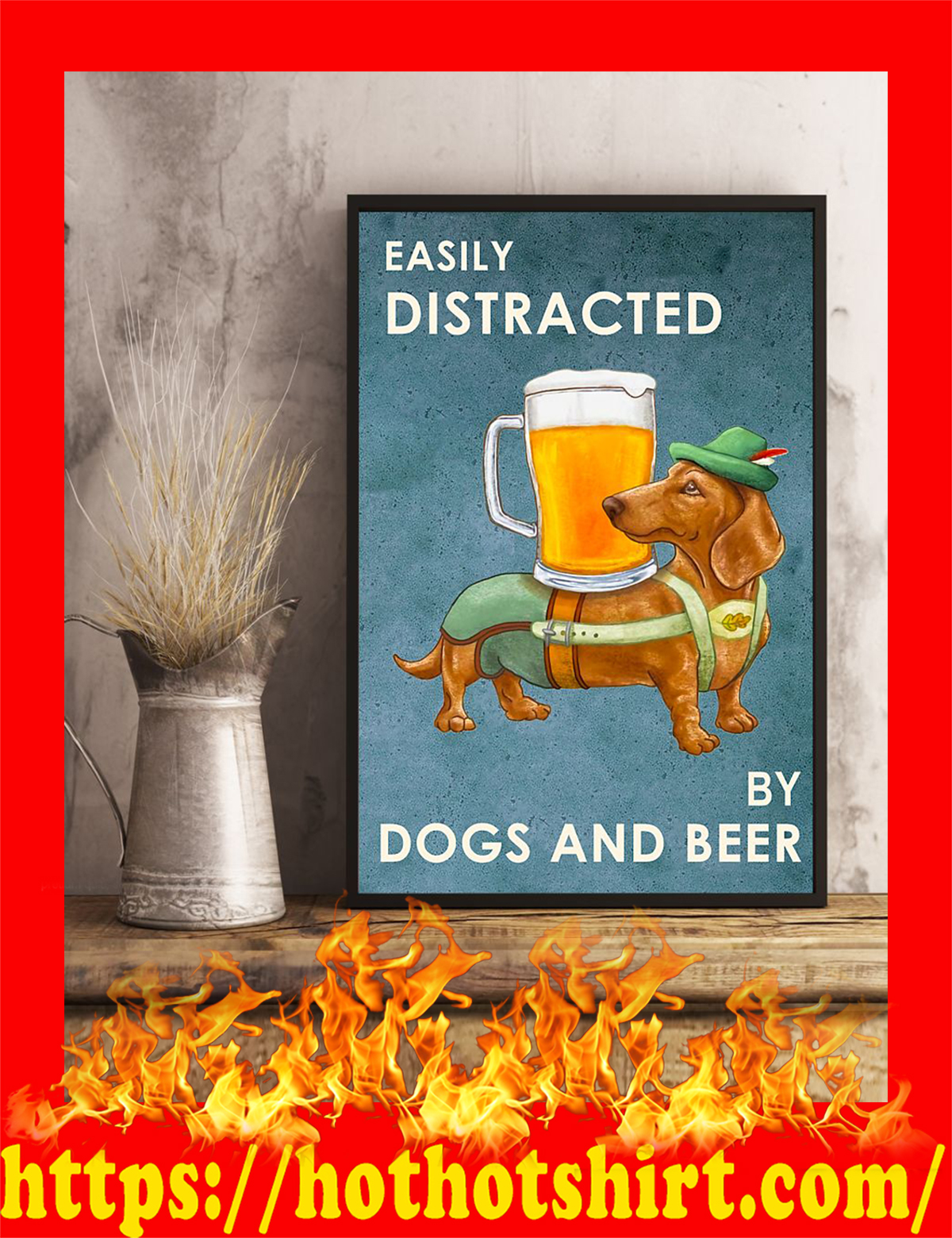 Dachshund Easily distracted by dogs and beer poster - pic 2