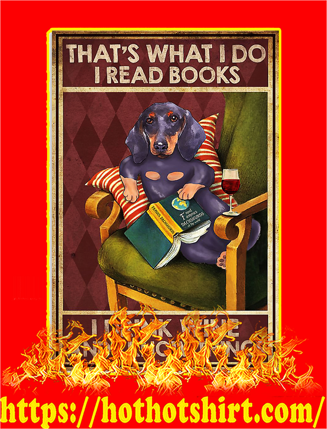 Dachshund That's what i do i read books i drink wine and i know things poster - A3