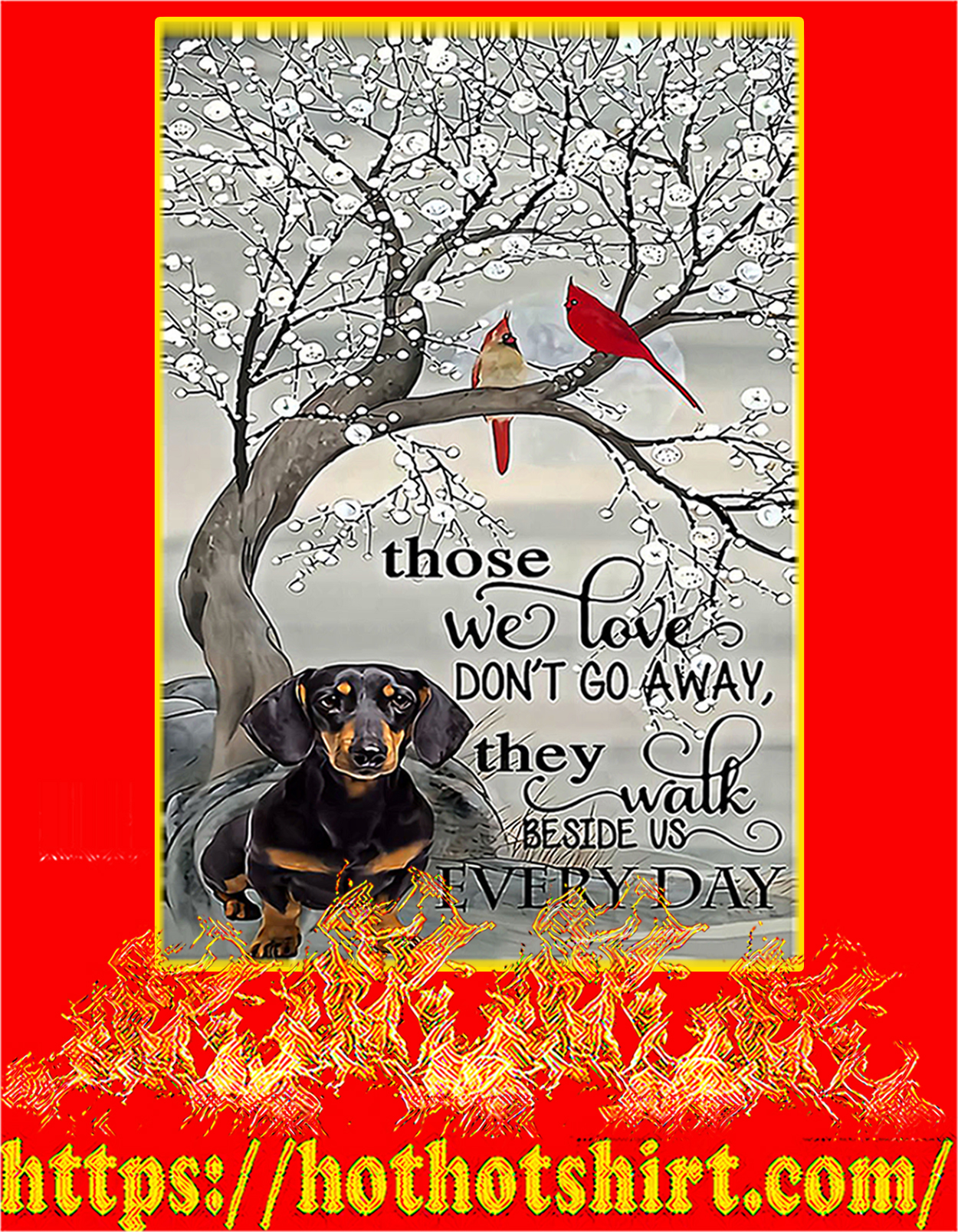 Dachshund those we love don't go away poster - A3