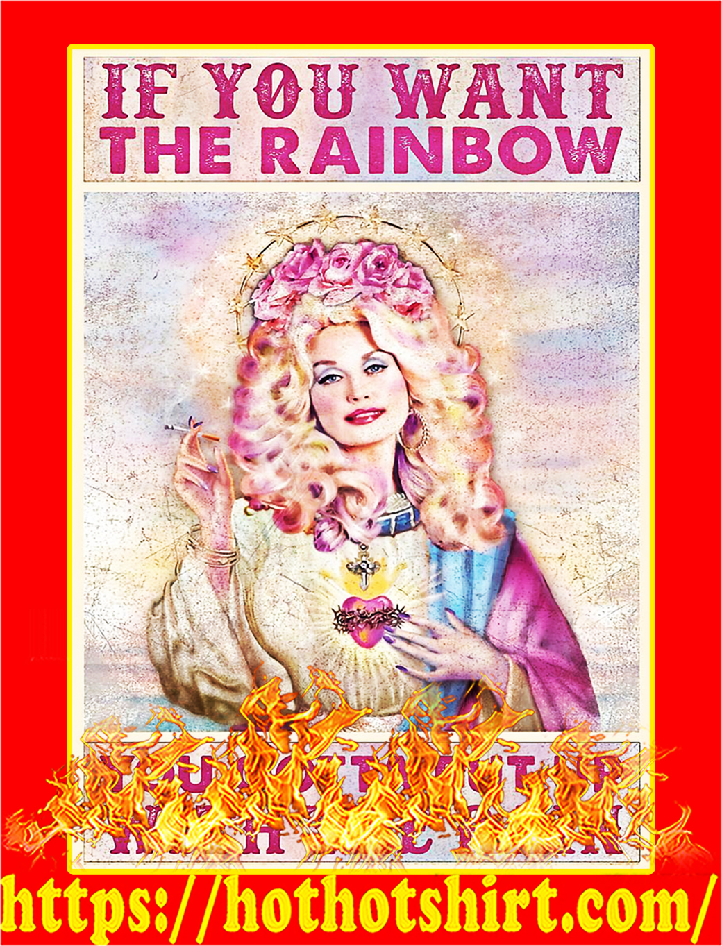 Dolly parton If you want the rainbow you gotta put up with the rain poster - A3