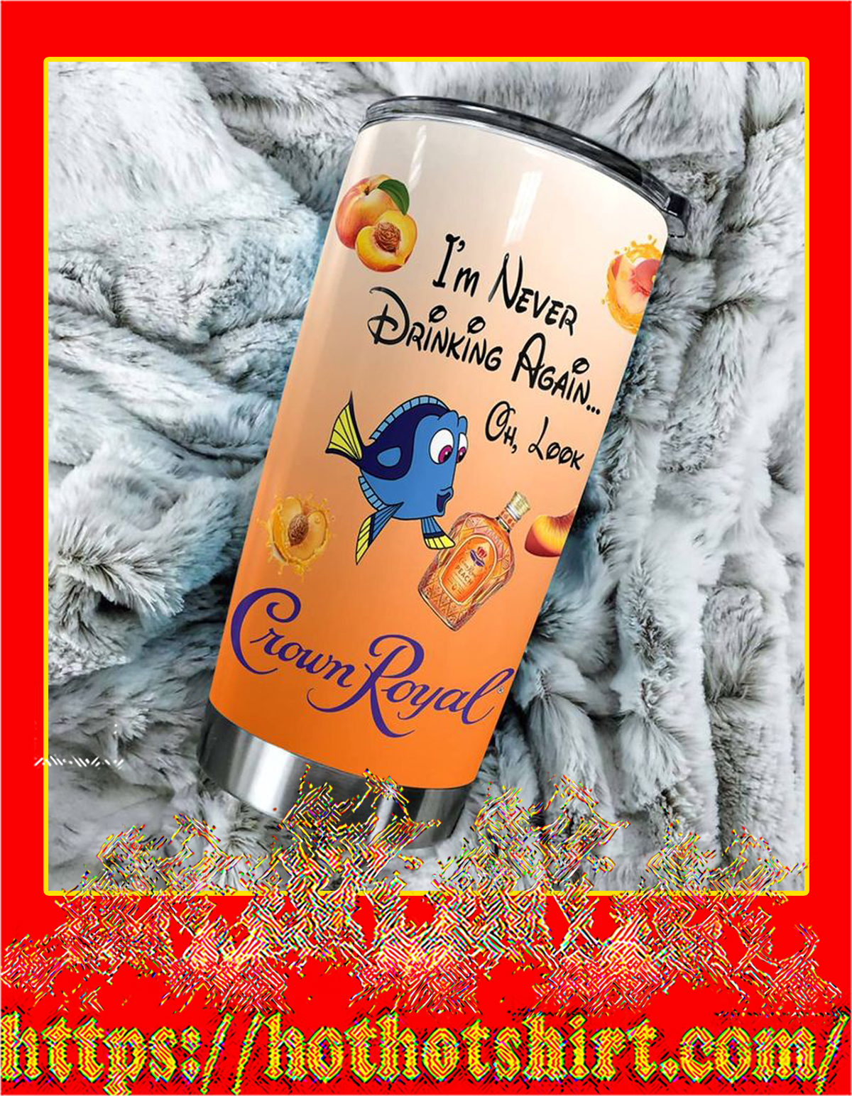Dory I never drinking again oh look crow royal tumbler - pic 2