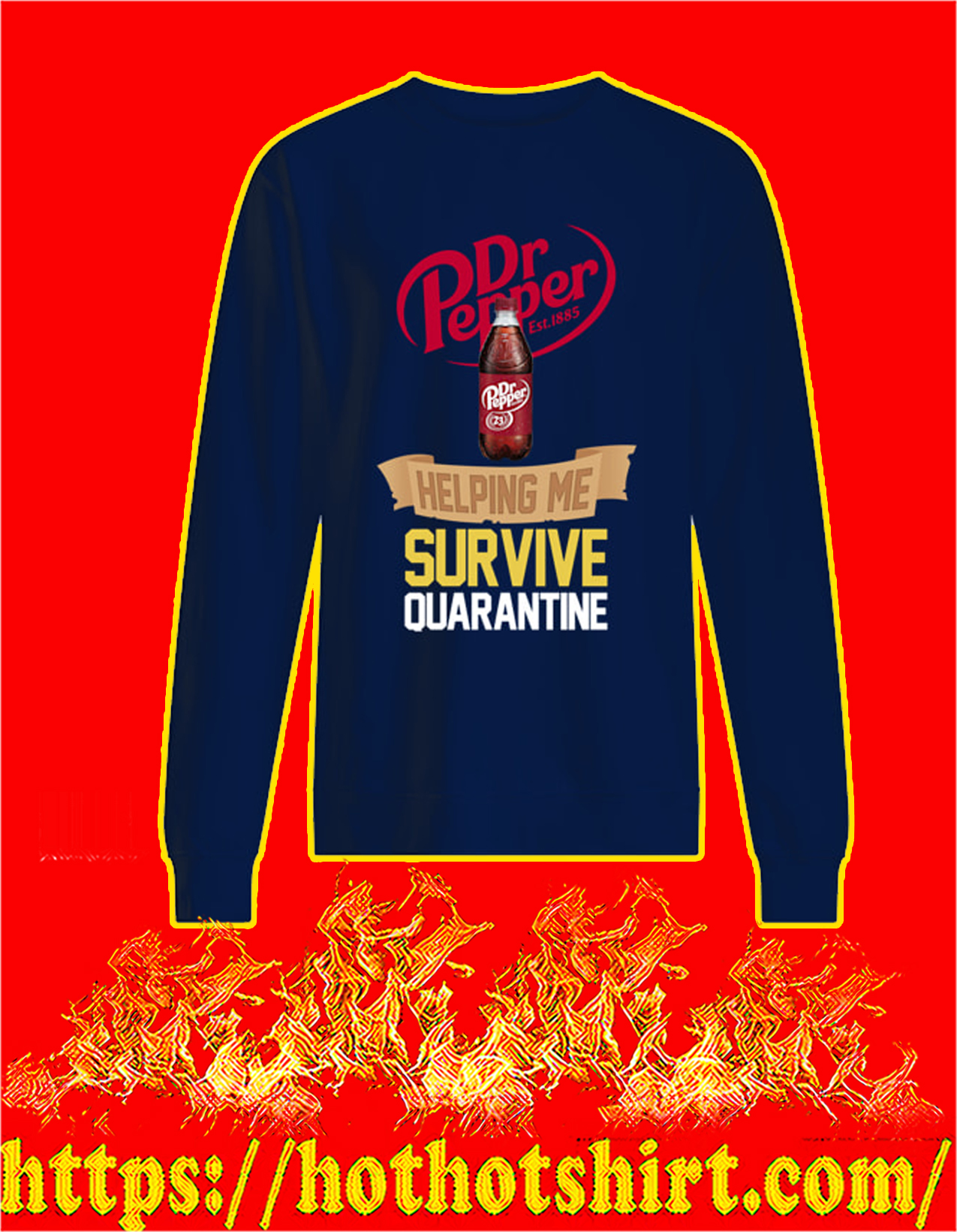 Dr Pepper Helping Me Survive Quarantine Sweatshirt