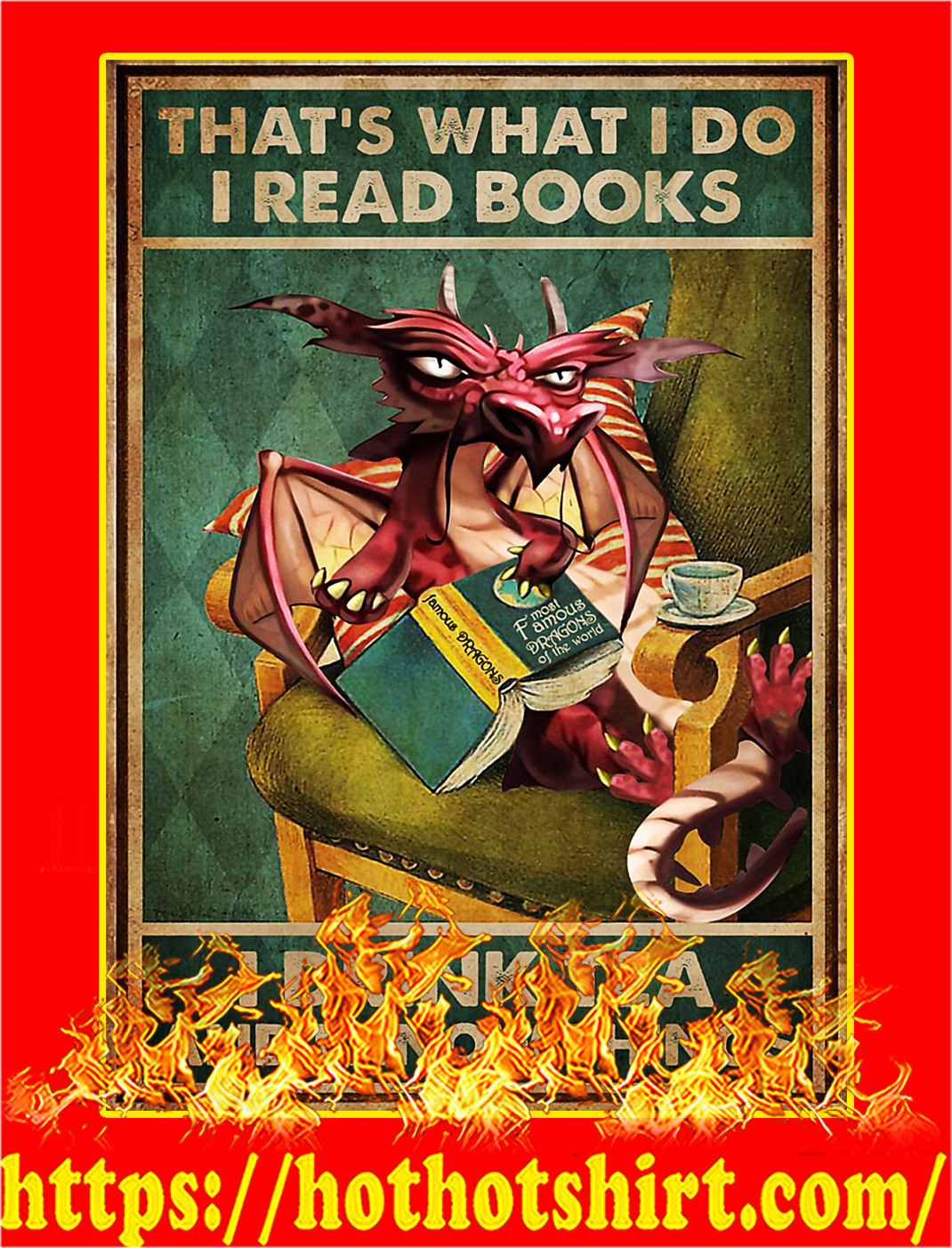 Dragon That's what I do I read books I drink tea and I know things poster - A4