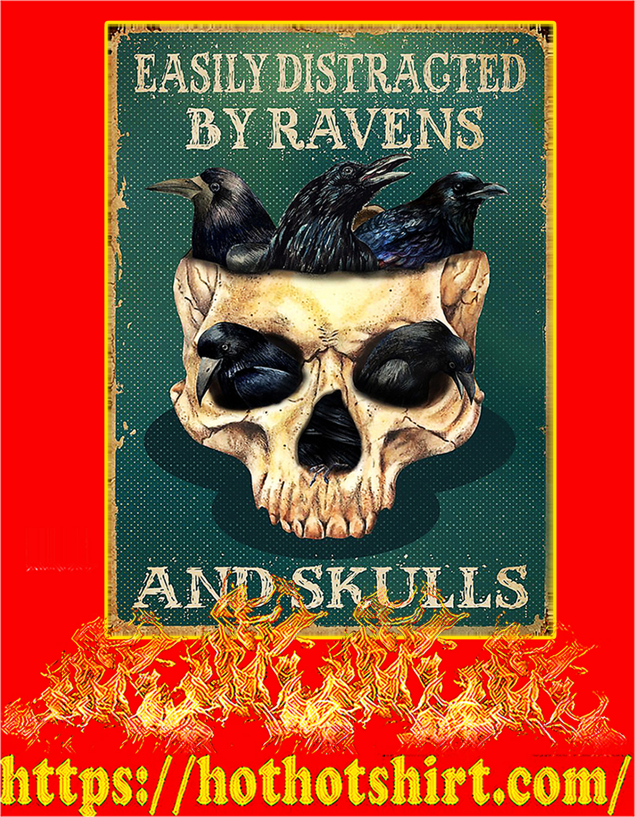 Easily distracted by ravens and skulls poster - A2