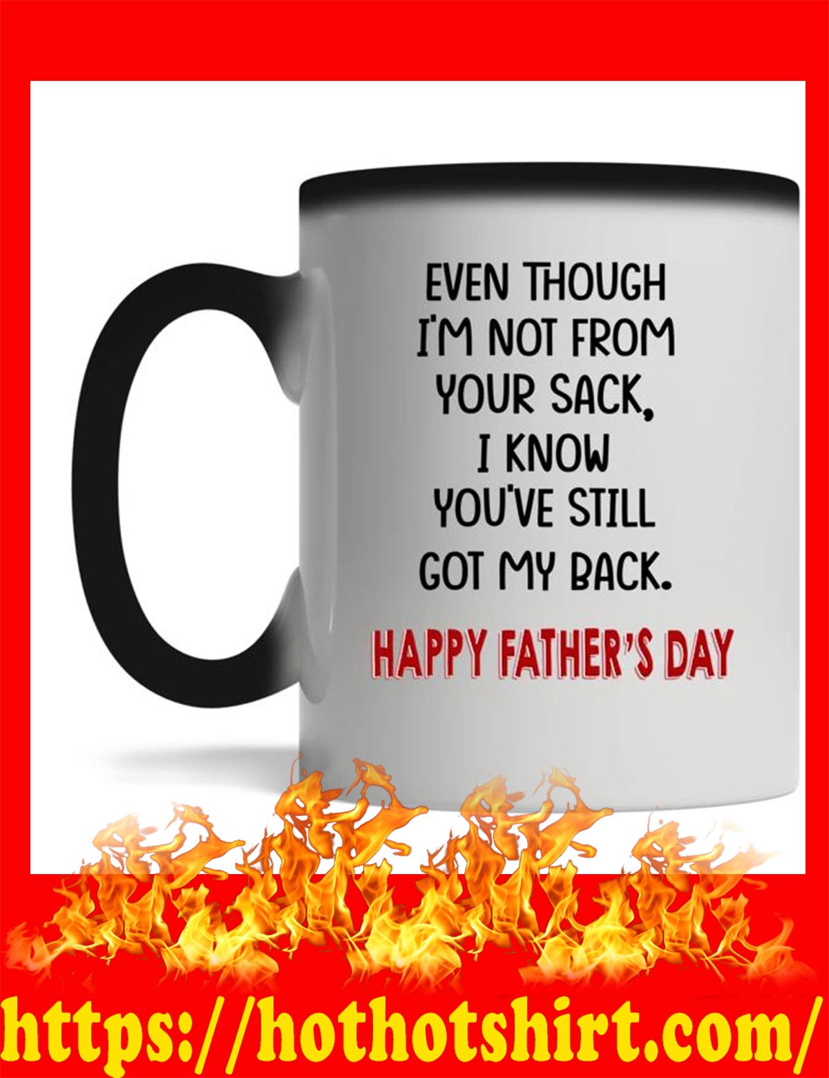 Even though i'm not from your sack i know you've still got my back happy father's day magic mug