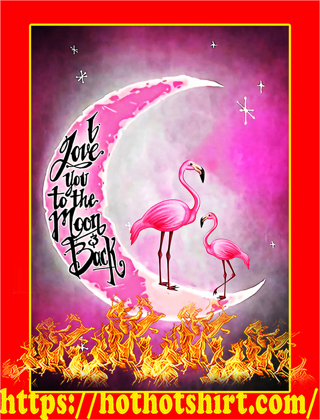 Flamingo I love you to the moon and back poster - A2