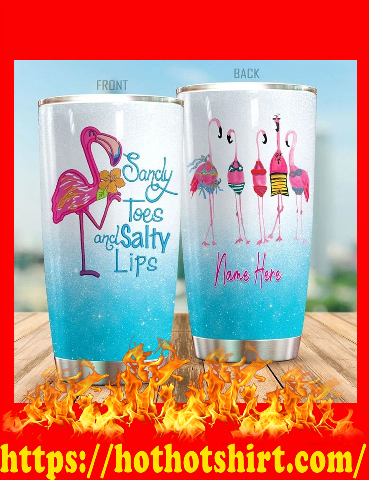 Flamingo Sandy toes and salty lips custom name personalize tumbler - detail