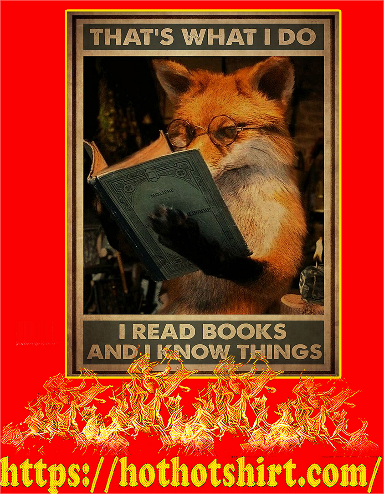 Fox That's what I do I read books and I know things poster - A2