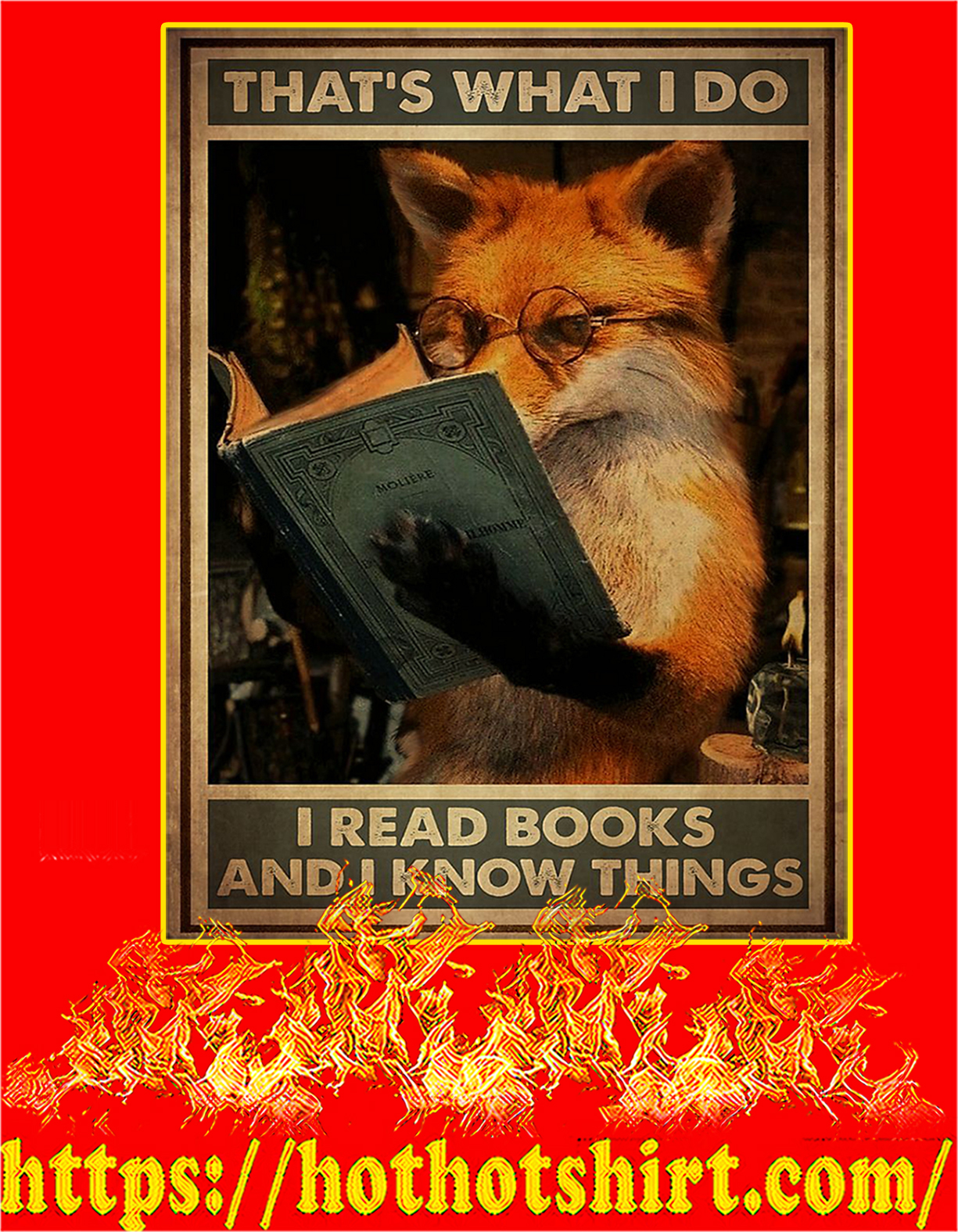 Fox That's what I do I read books and I know things poster - A3