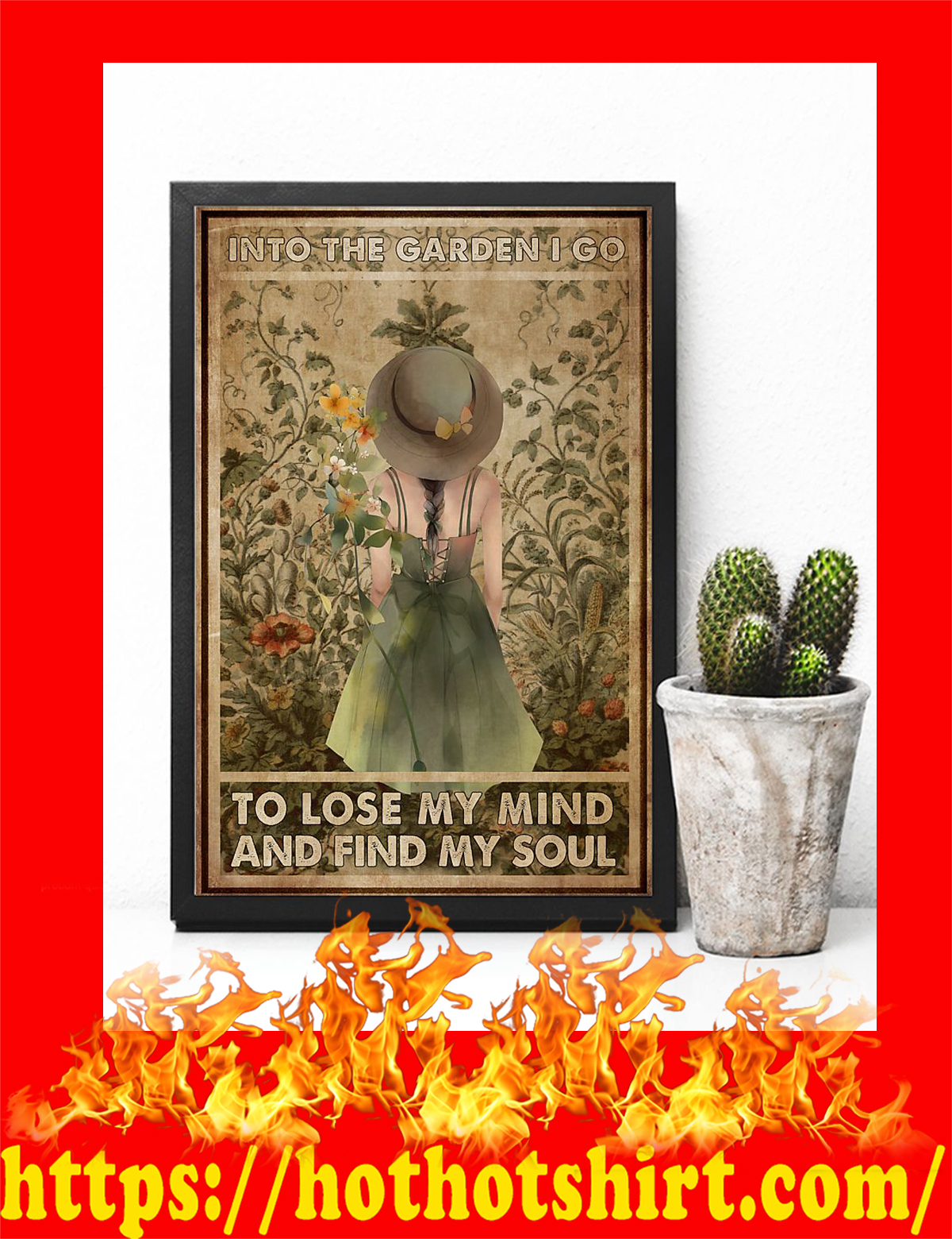 Garden girl Into the garden i go to lose my mind and find my soul poster - pic 1