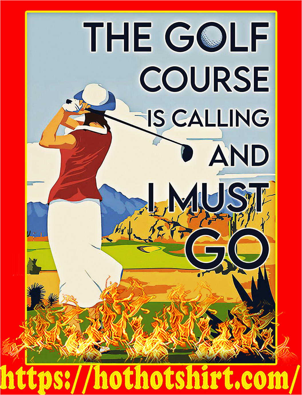 Girl the golf course is calling and I must go poster - A3