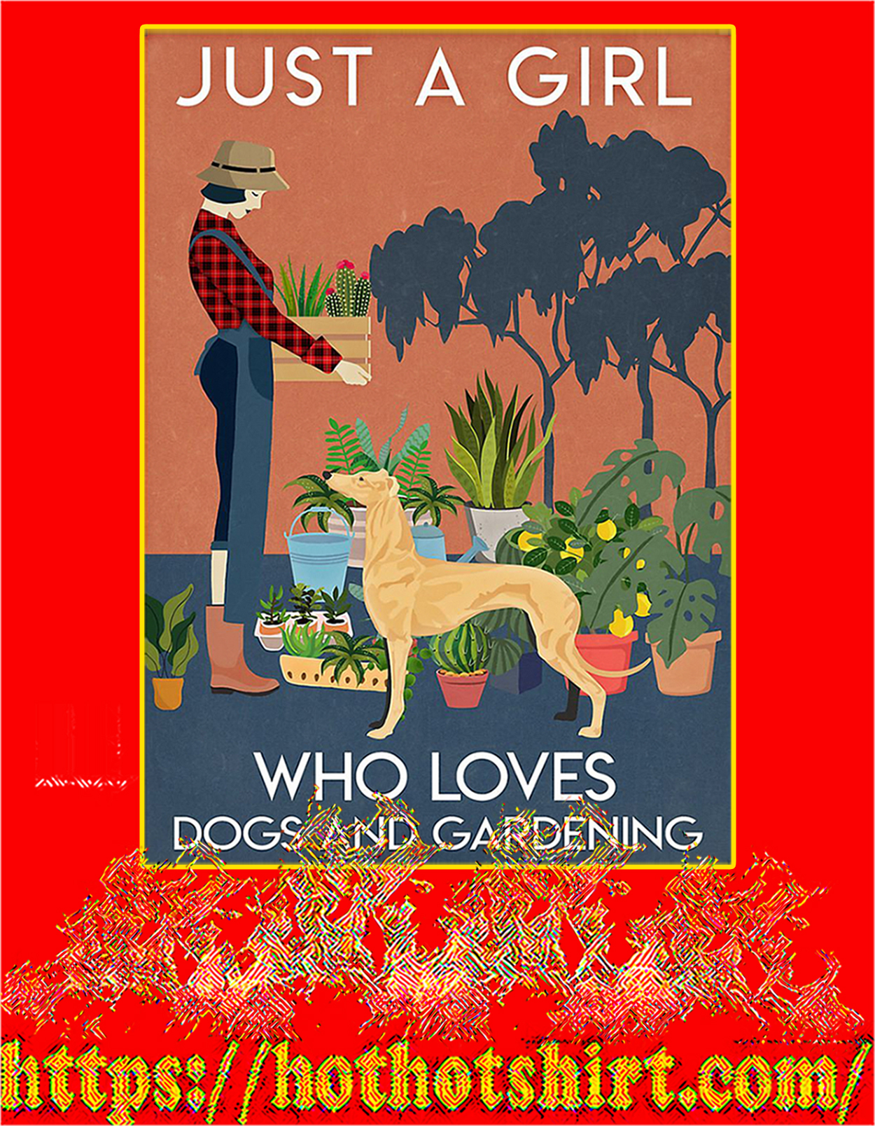 Greyhound Just a girl who loves dogs and gardening poster - A3