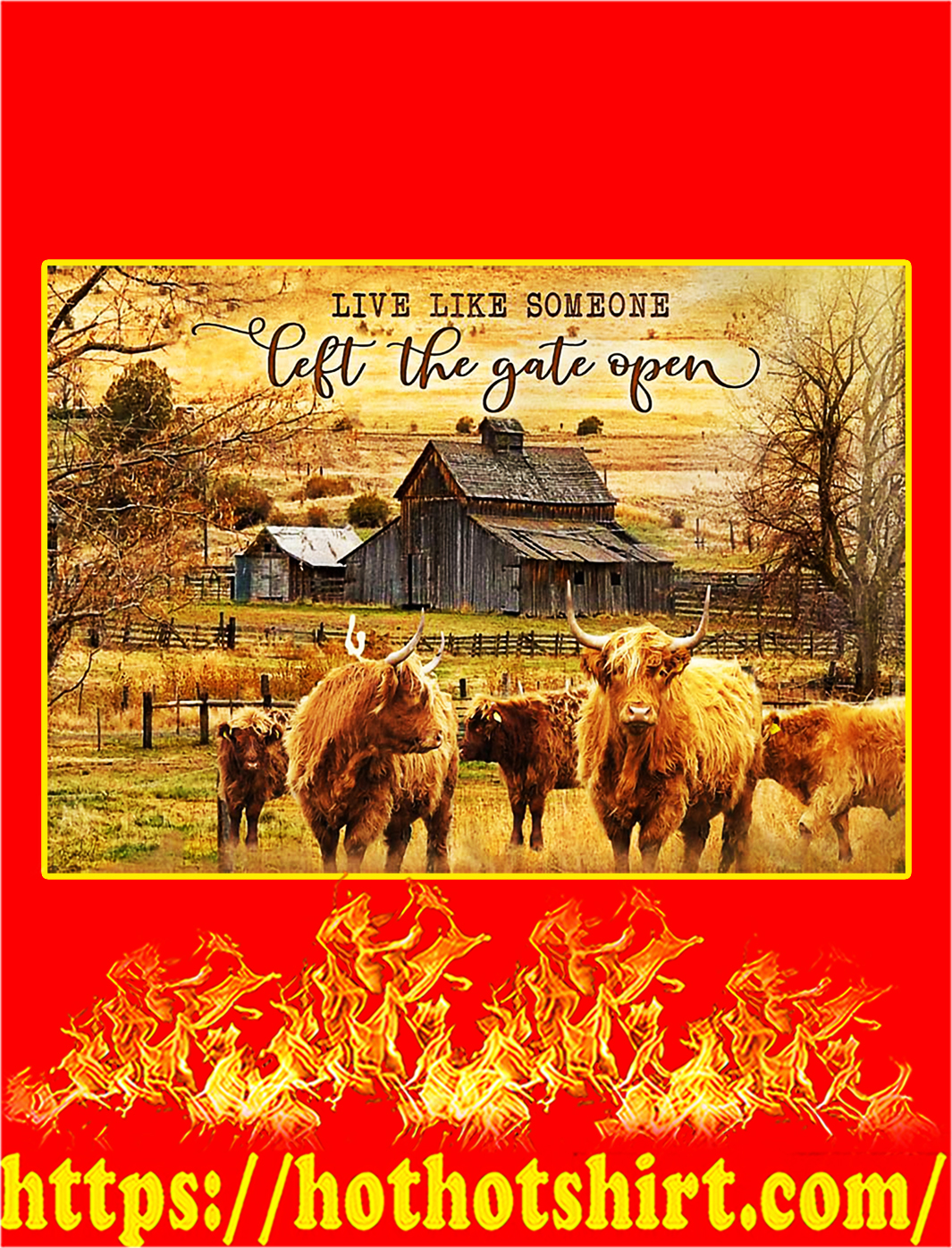 Highland cattle live like someone left the gate open poster - A3