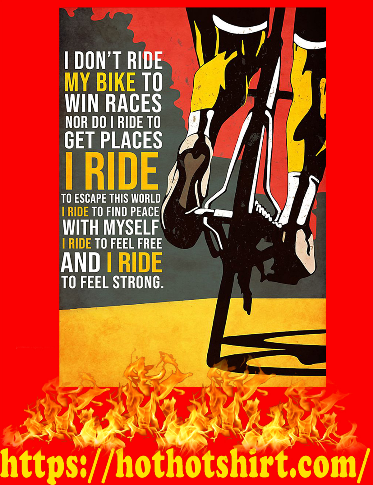 I don't ride my bike to win races poster - A4