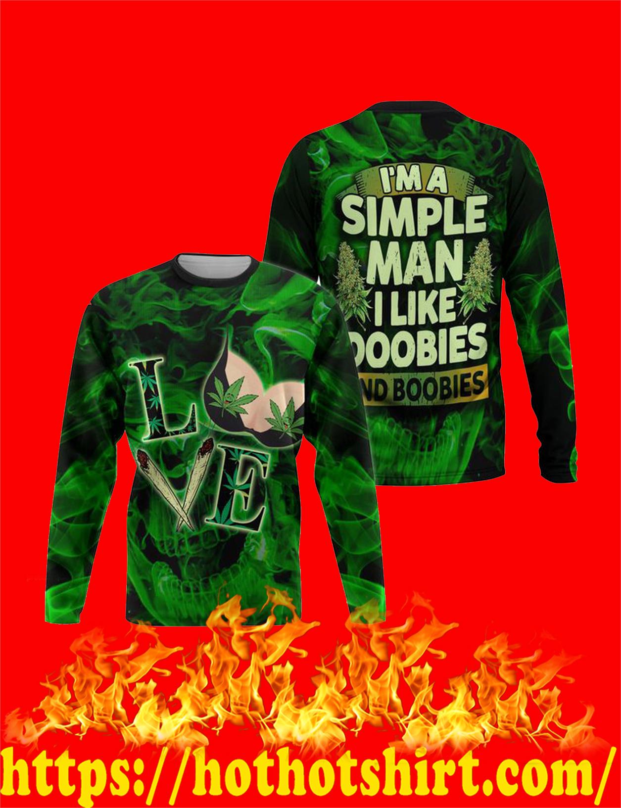 I'm a simple man i like doobies and boobies 3d all over print sweatshirt