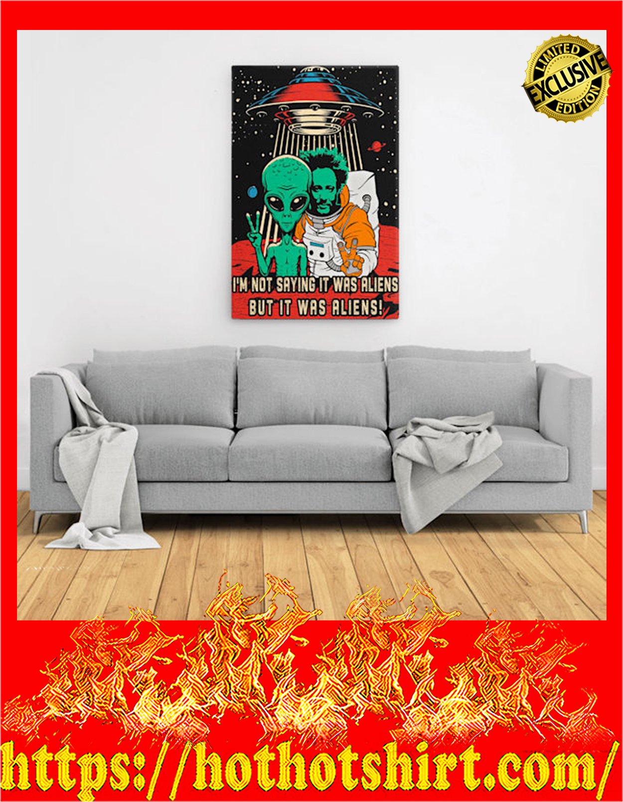 I'm not saying it was aliens but it was aliens canvas prints - Large