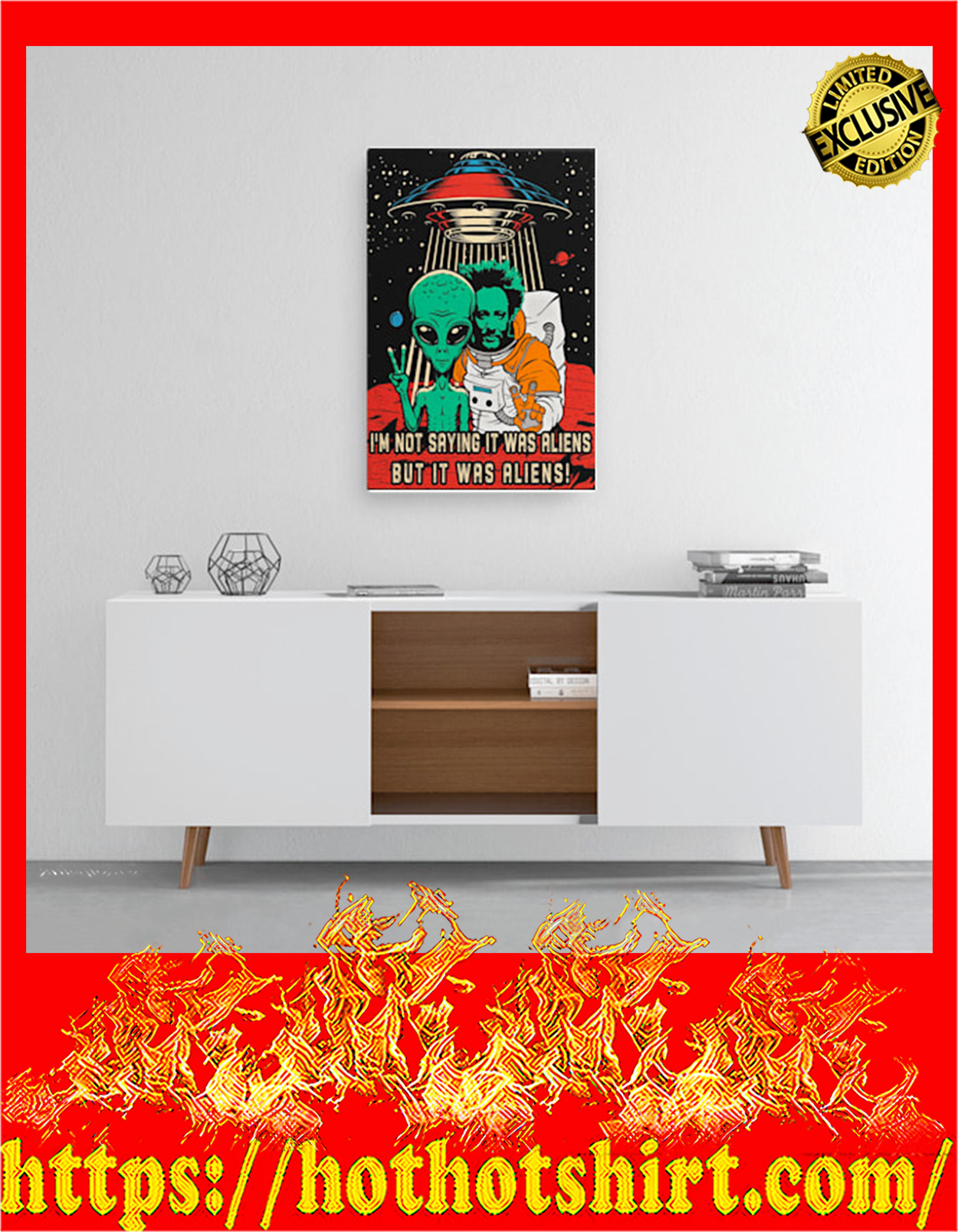 I'm not saying it was aliens but it was aliens canvas prints - medium