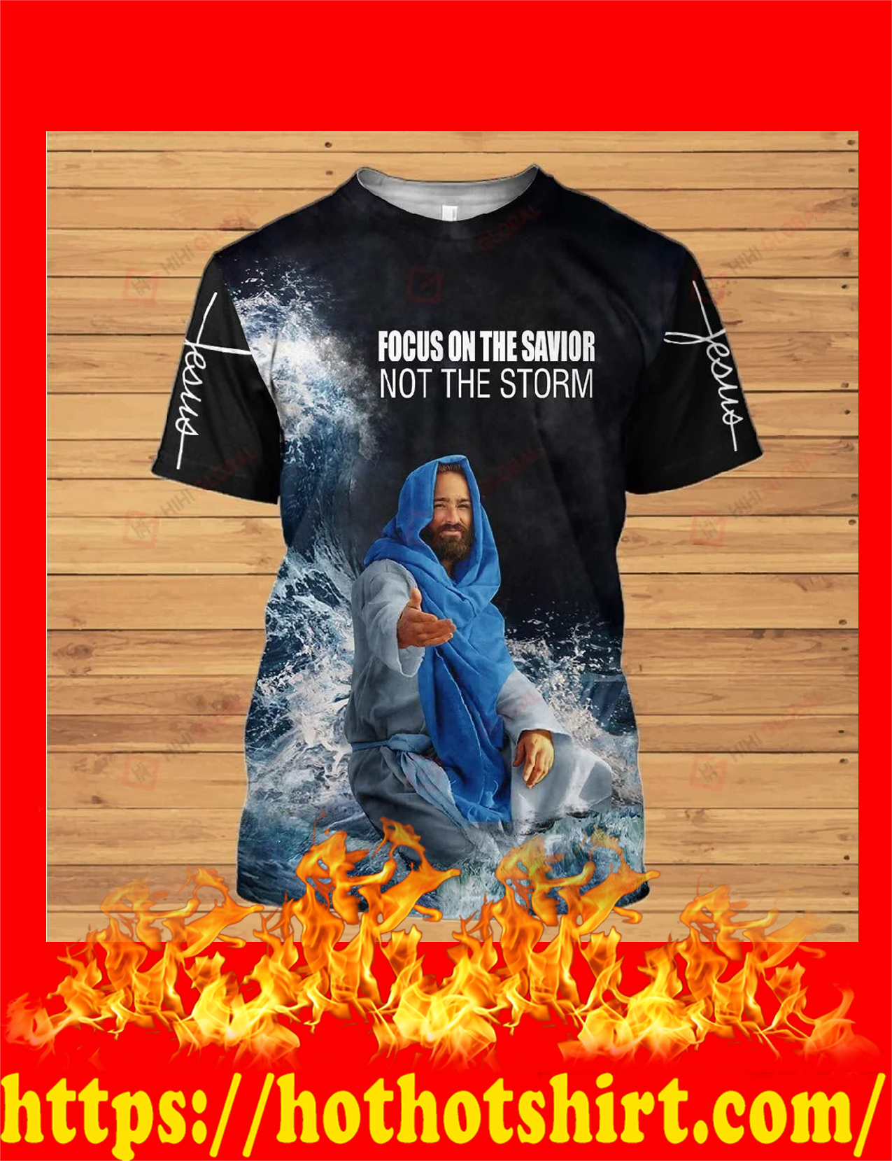 Jesus focus on the savior not the storm all over printed shirt