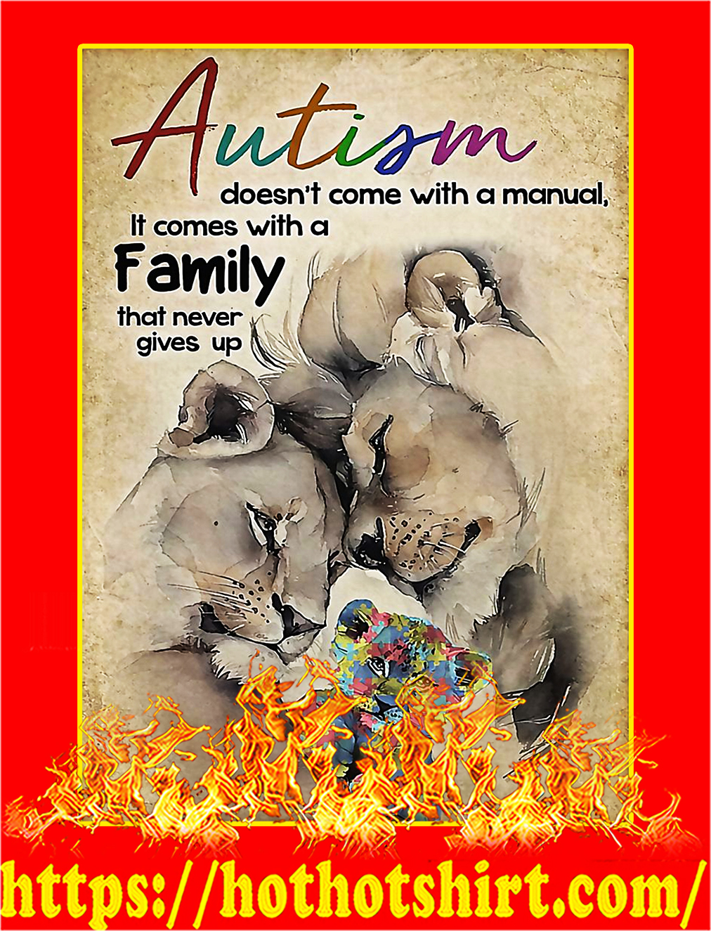 Lion Autism doen't come with a manual it comes with a family that never gives up poster - A4