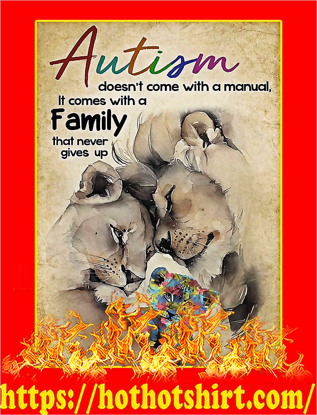 Lion Autism doen't come with a manual it comes with a family that never gives up poster