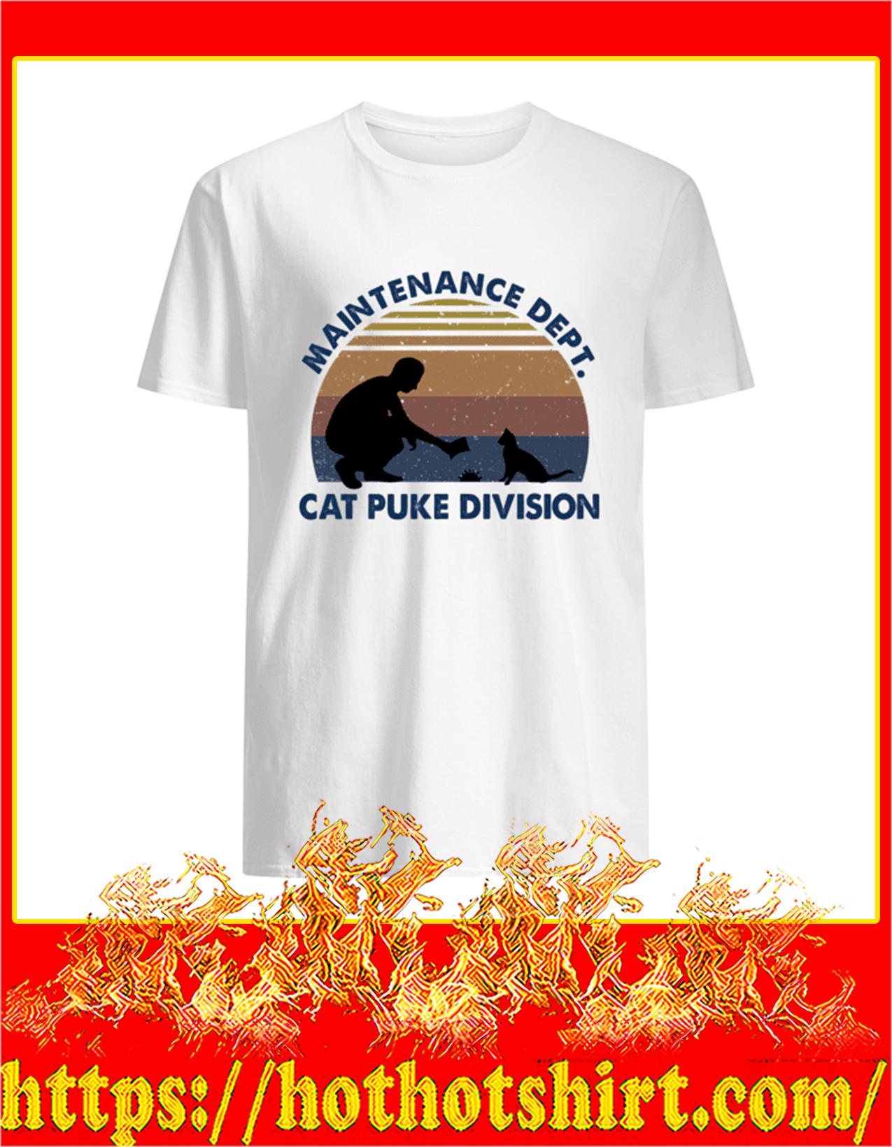 Maintanance Dept Cat Puke Division Shirt