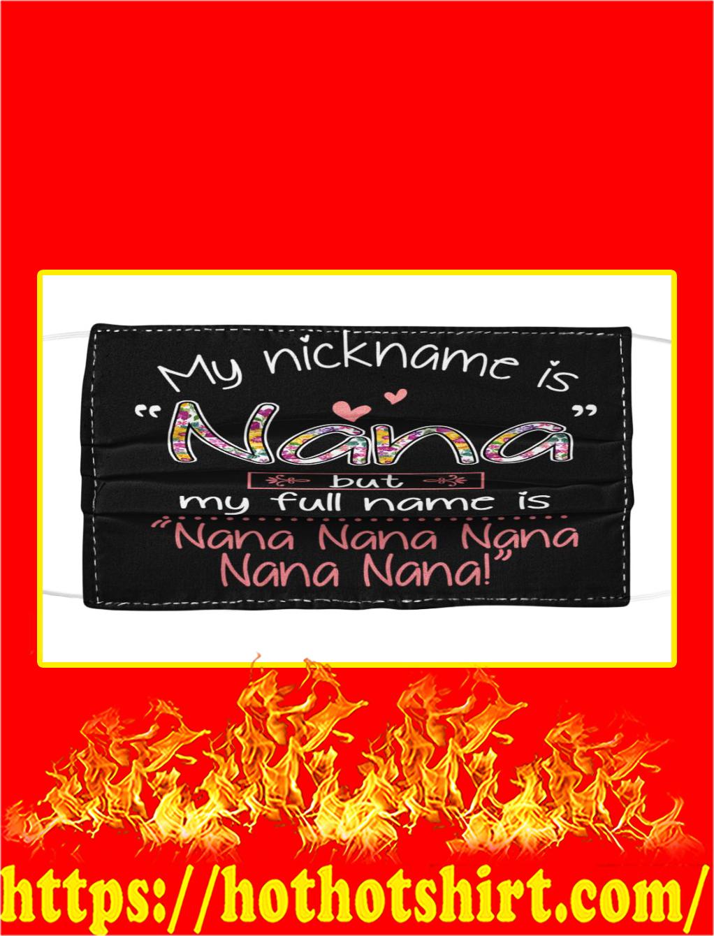 My nickname is nana but my full name is nana nana face mask