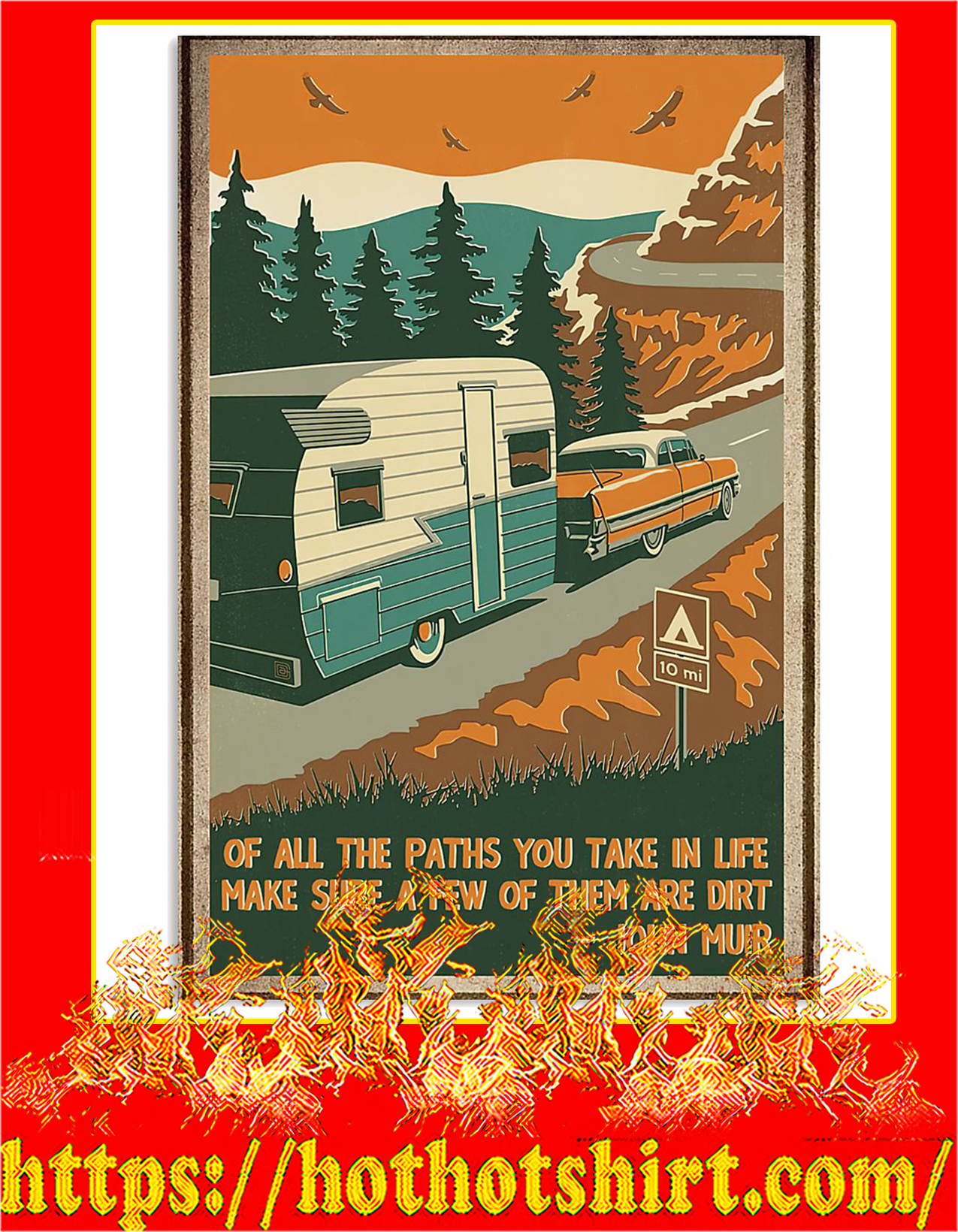 Of all the paths you take in life make sure a few of them are dirt john muir poster