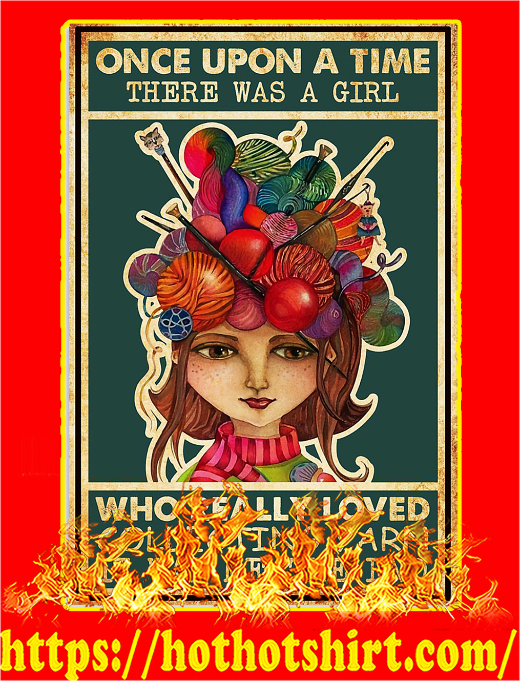 Once upon a time there was a girl who really loved collecting yarn poster - A4