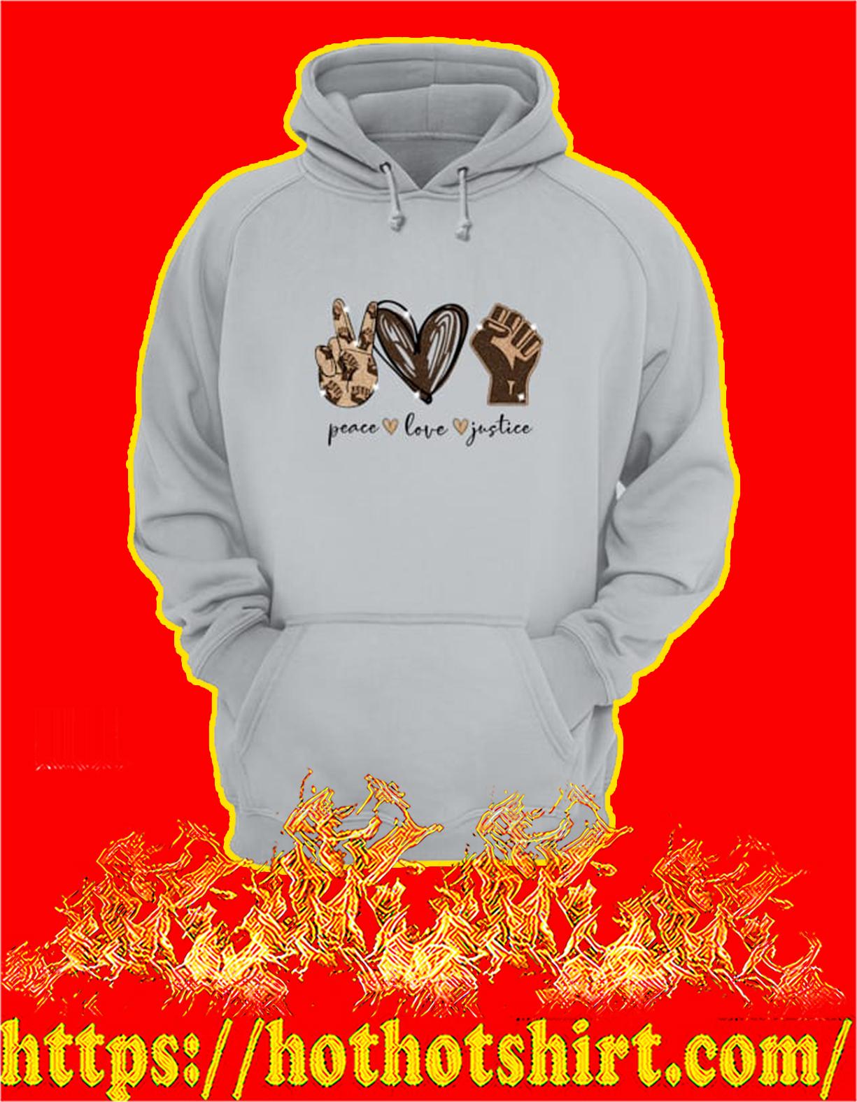 Peace Love Justice Hoodie