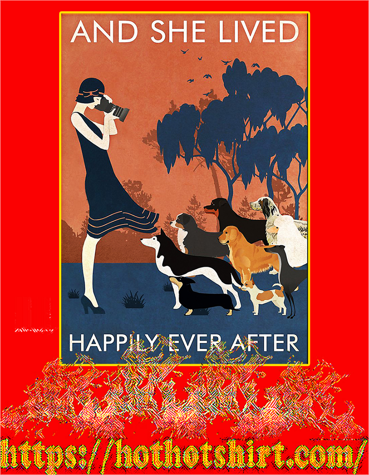 Photography dog And she lived happily ever after poster - A4