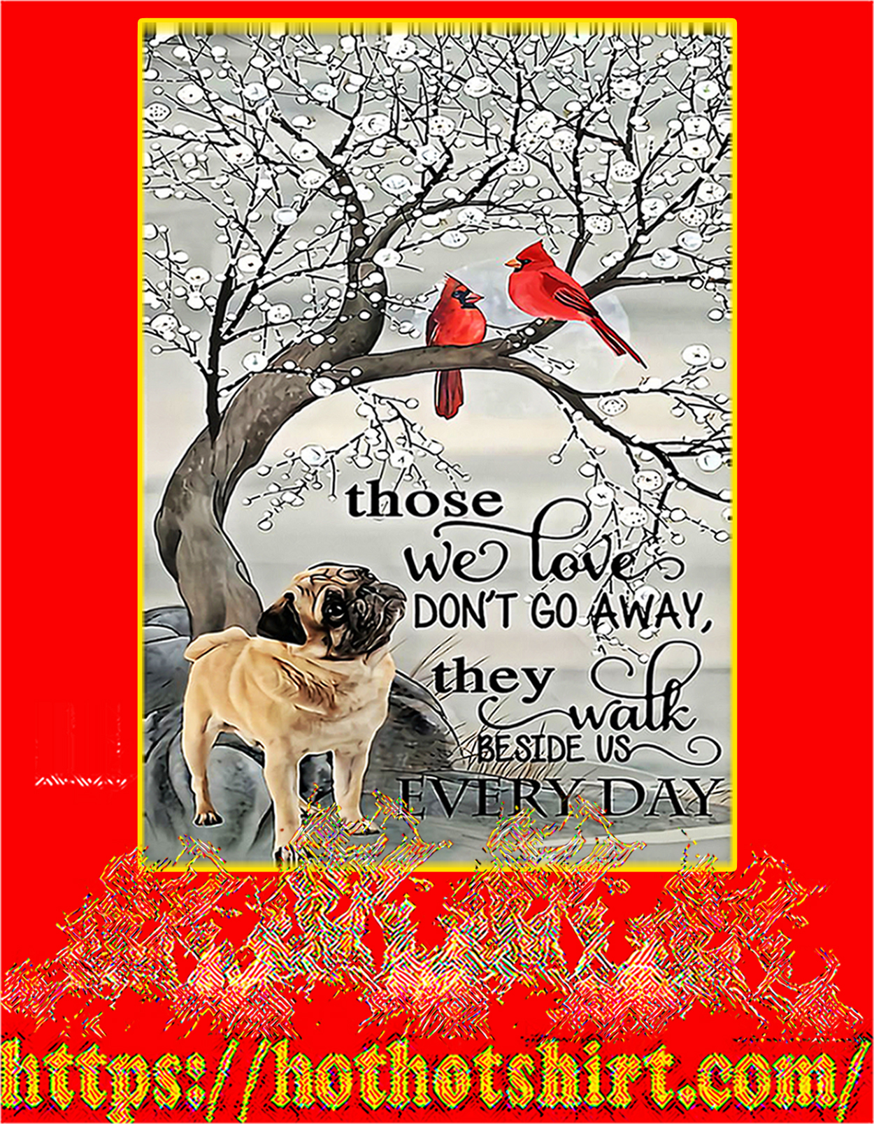 Pug dog Those we love don't go away poster - A3