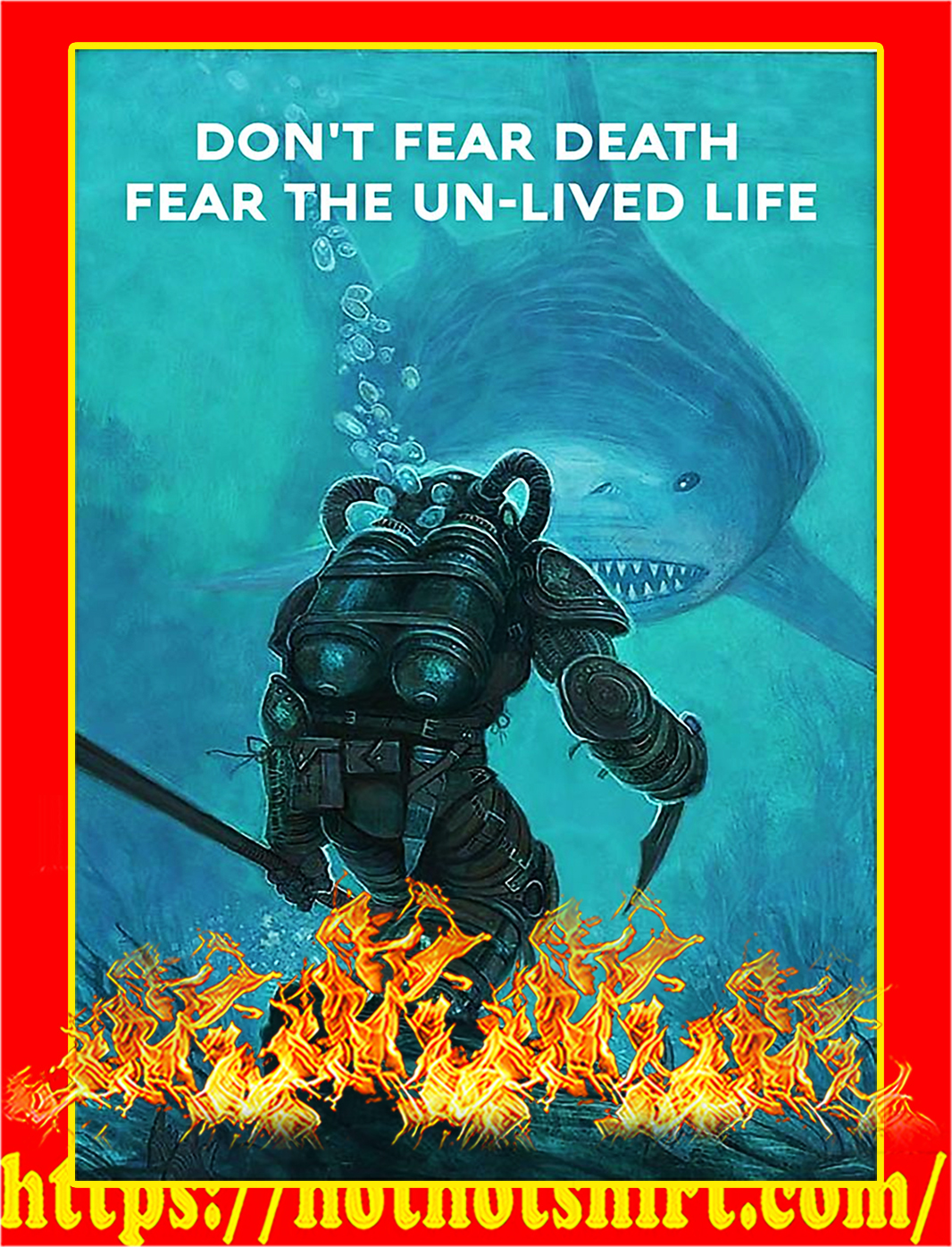 Scuba Don't fear death fear the un-lived life poster - A2
