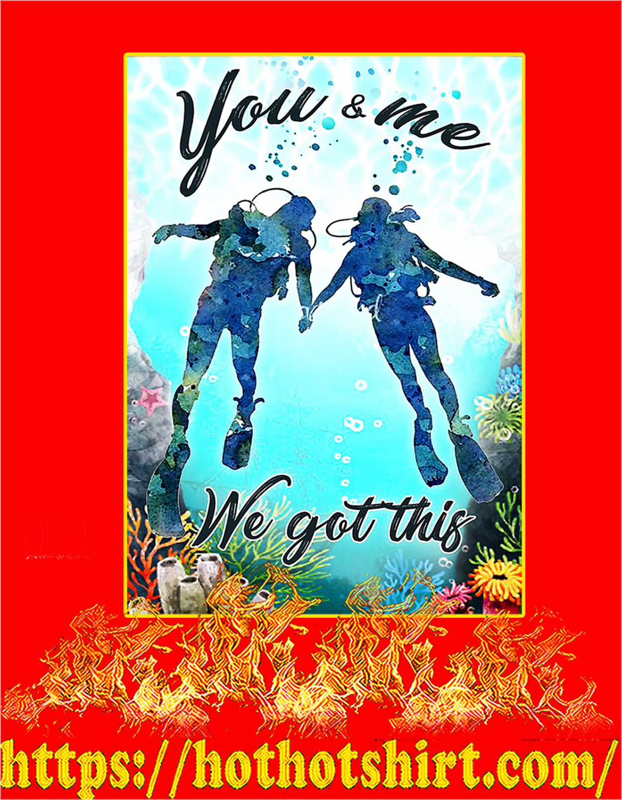 Scuba you and me we got this poster - A3