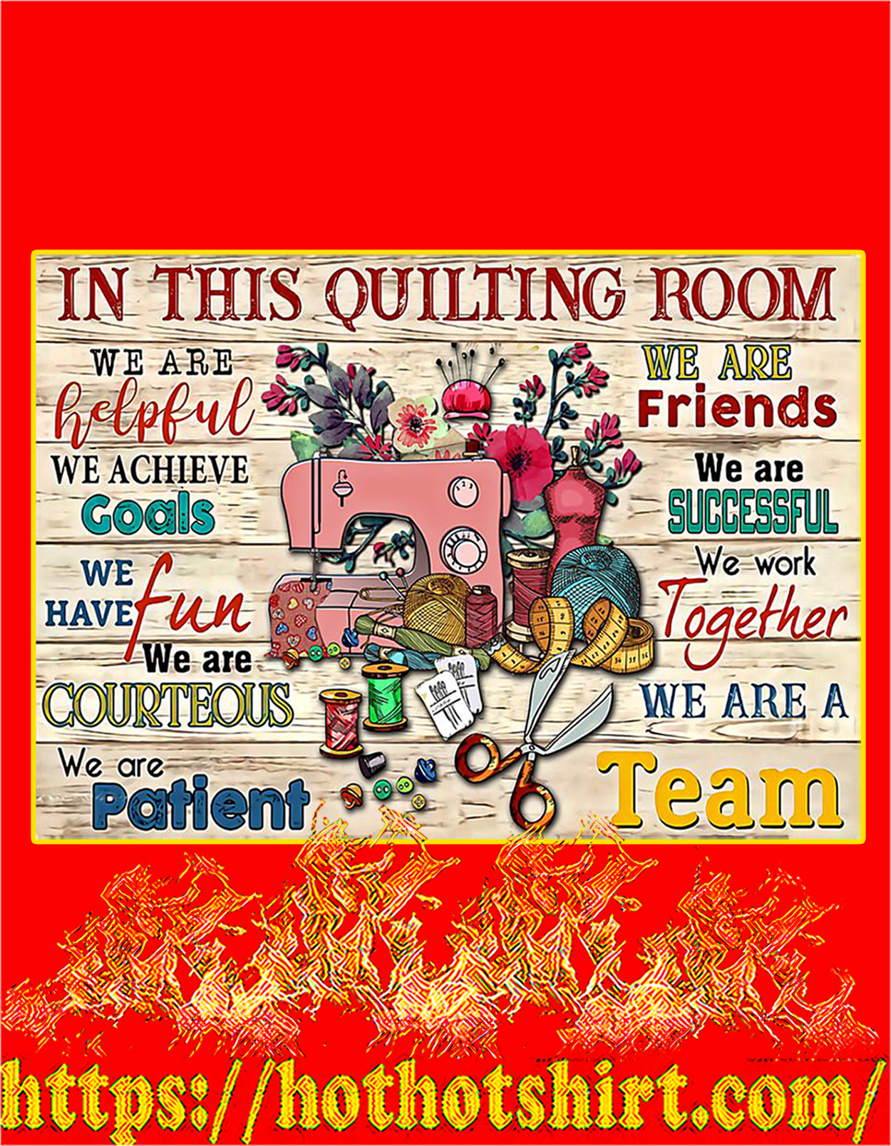 Sewing in this quilting room we are helpful poster - A2