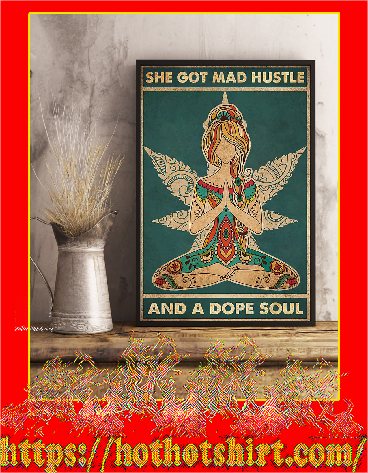 She got mad hustle and a dope soul yoga poster - A2