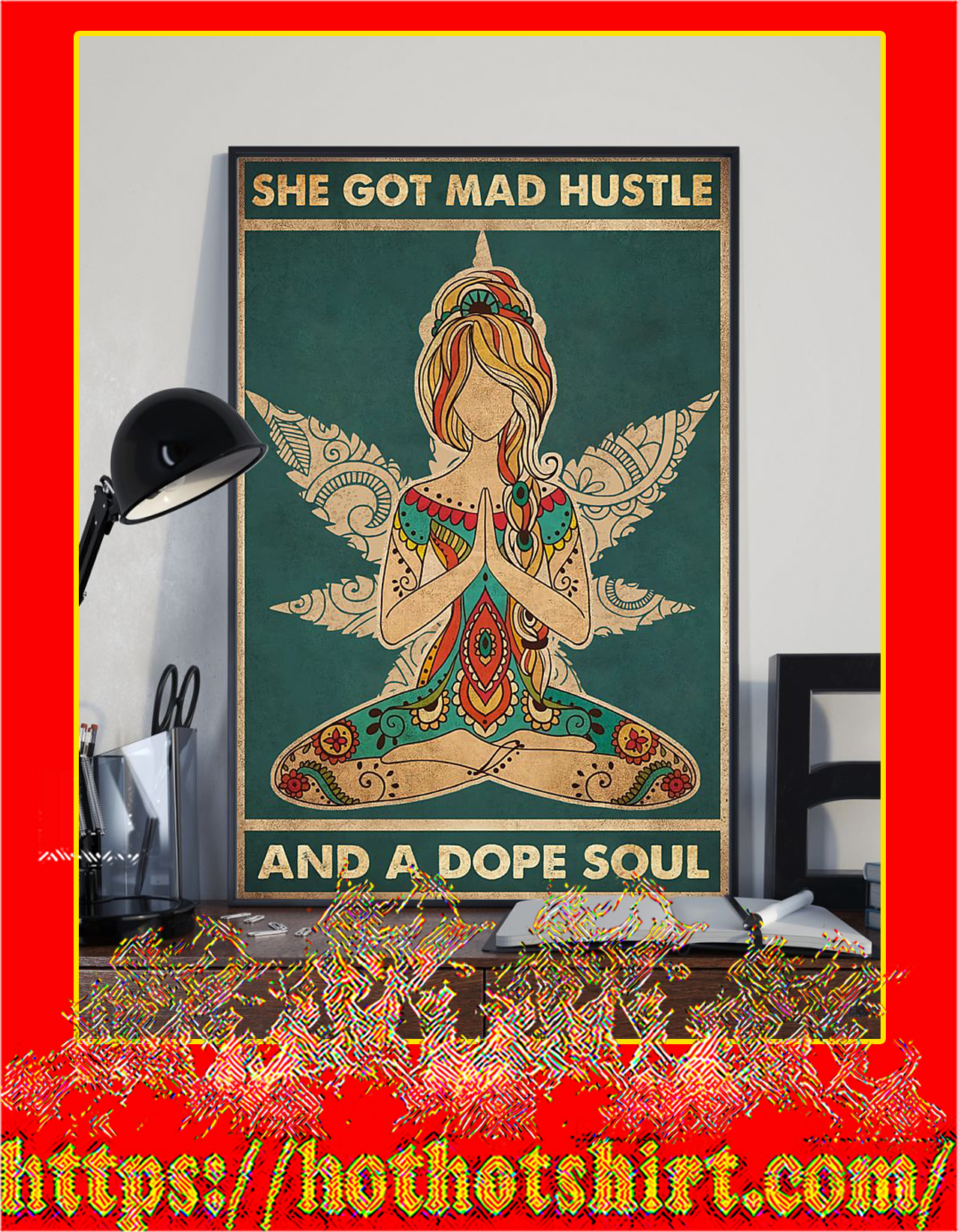She got mad hustle and a dope soul yoga poster - A3