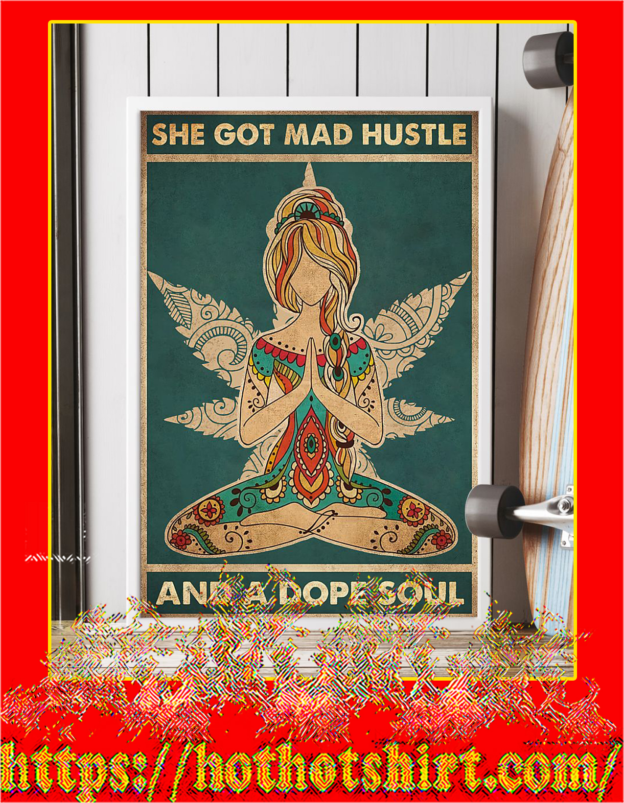 She got mad hustle and a dope soul yoga poster - A4