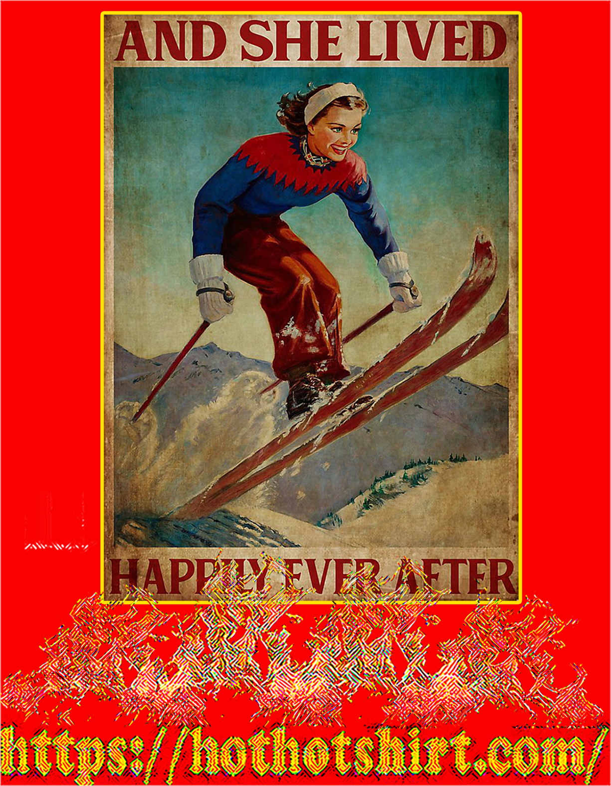 Skiing and she lived happily ever after poster - A4