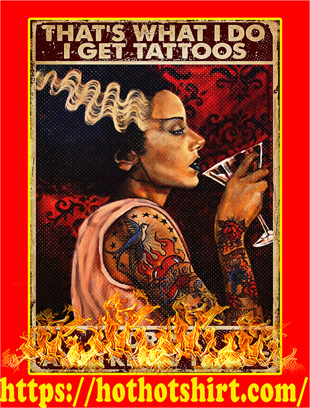 Tattoo woman that's what I do I get tattoos poster - A2