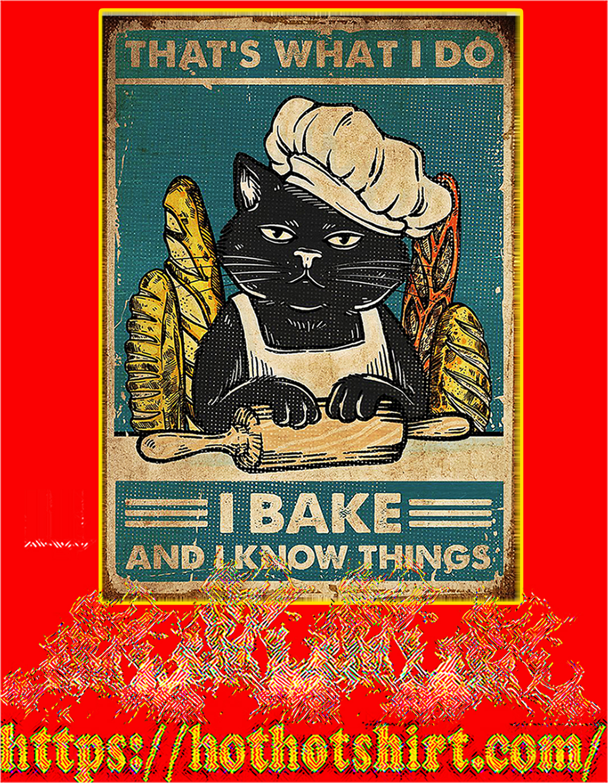 That's what I do I bake and I know things cat poster - A3