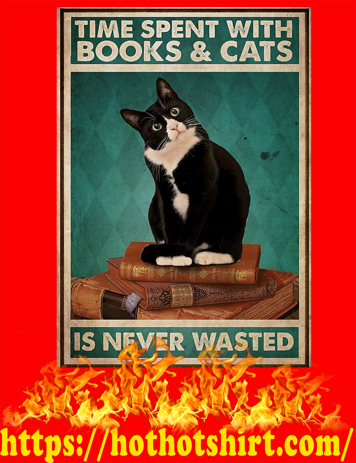 Time spent with books and cats is never wasted poster - A3
