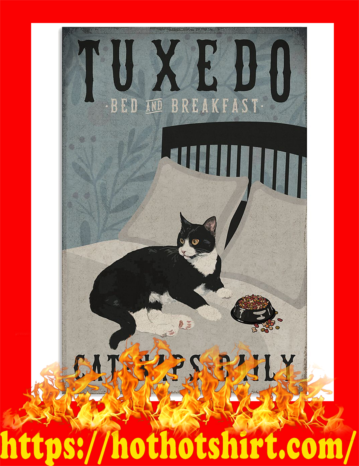 Tuxedo cat bed and breakfast cat naps daily poster - Pic 1