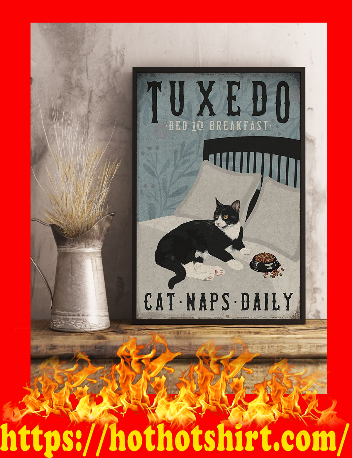 Tuxedo cat bed and breakfast cat naps daily poster