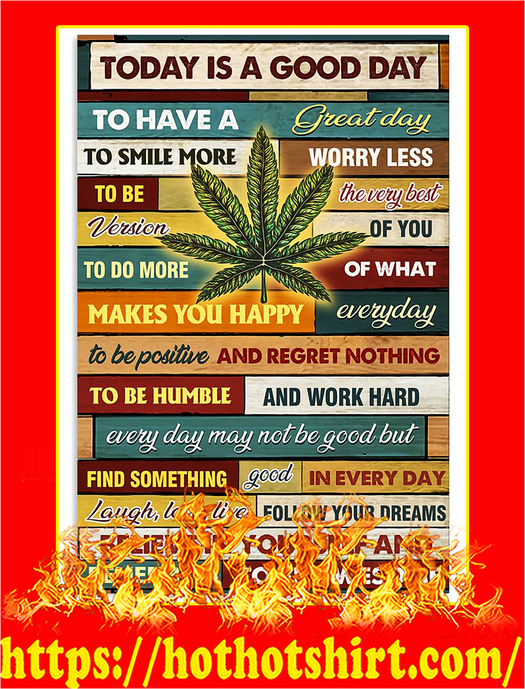 Weed cannabis today is a good day poster - A3