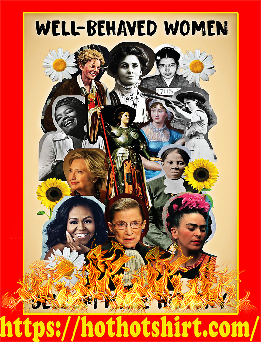 Well behaved women seldom make history poster - A3