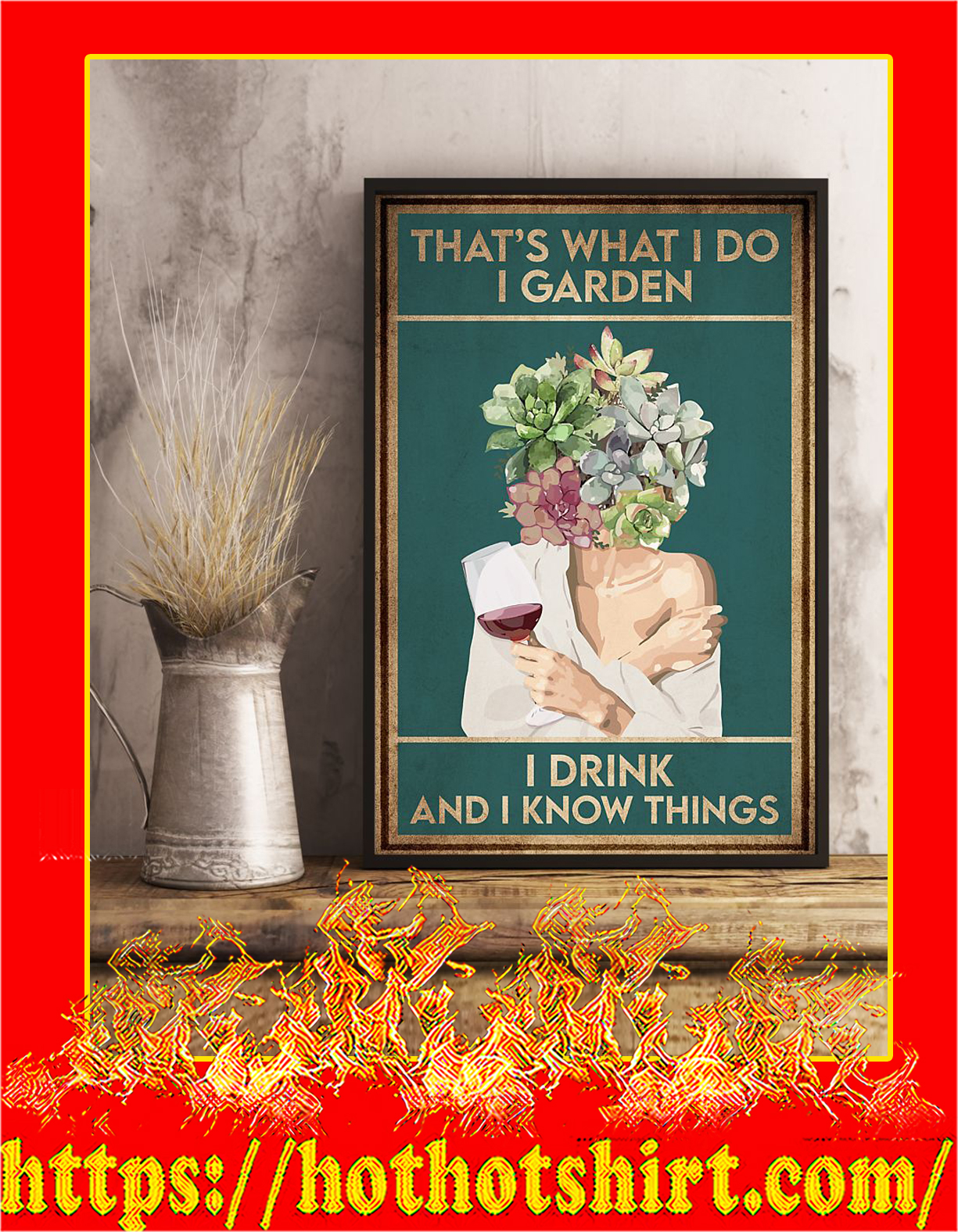 Wine that's what i do i garden i drink and i know things poster - Pic 2